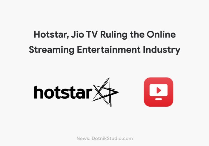 Hotstar Jio TV Most Popular Online Streaming Service