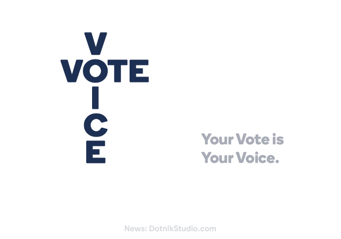 Your Vote is Your Voice.