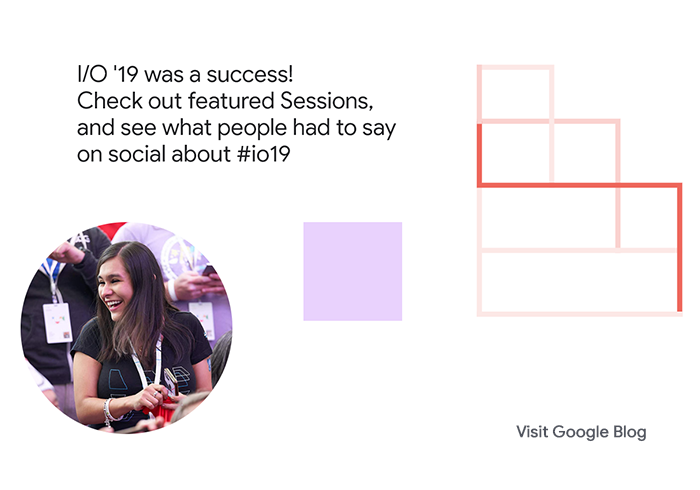 Google I/O 2019 Success
